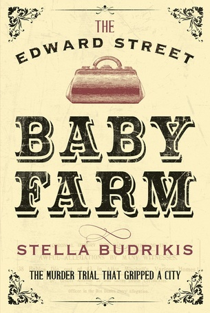 Front cover of The Edward Street Baby Farm by Stella Budrikis