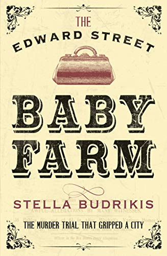 Cover of The Edward Street Baby Farm by Stella Budrikis