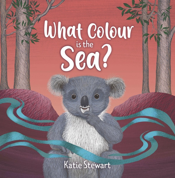 Cover of What Colour is the Sea by Katie Stewart