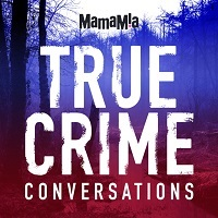 MamaMia True Crime Conversations podcast